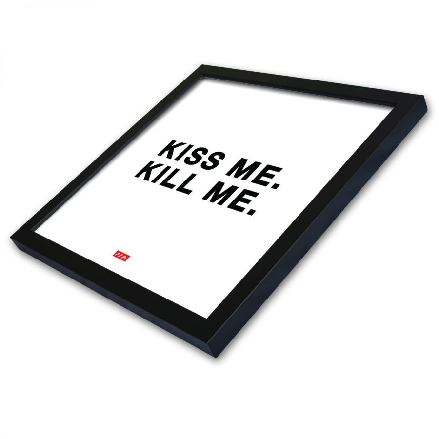 kiss me. kill me.