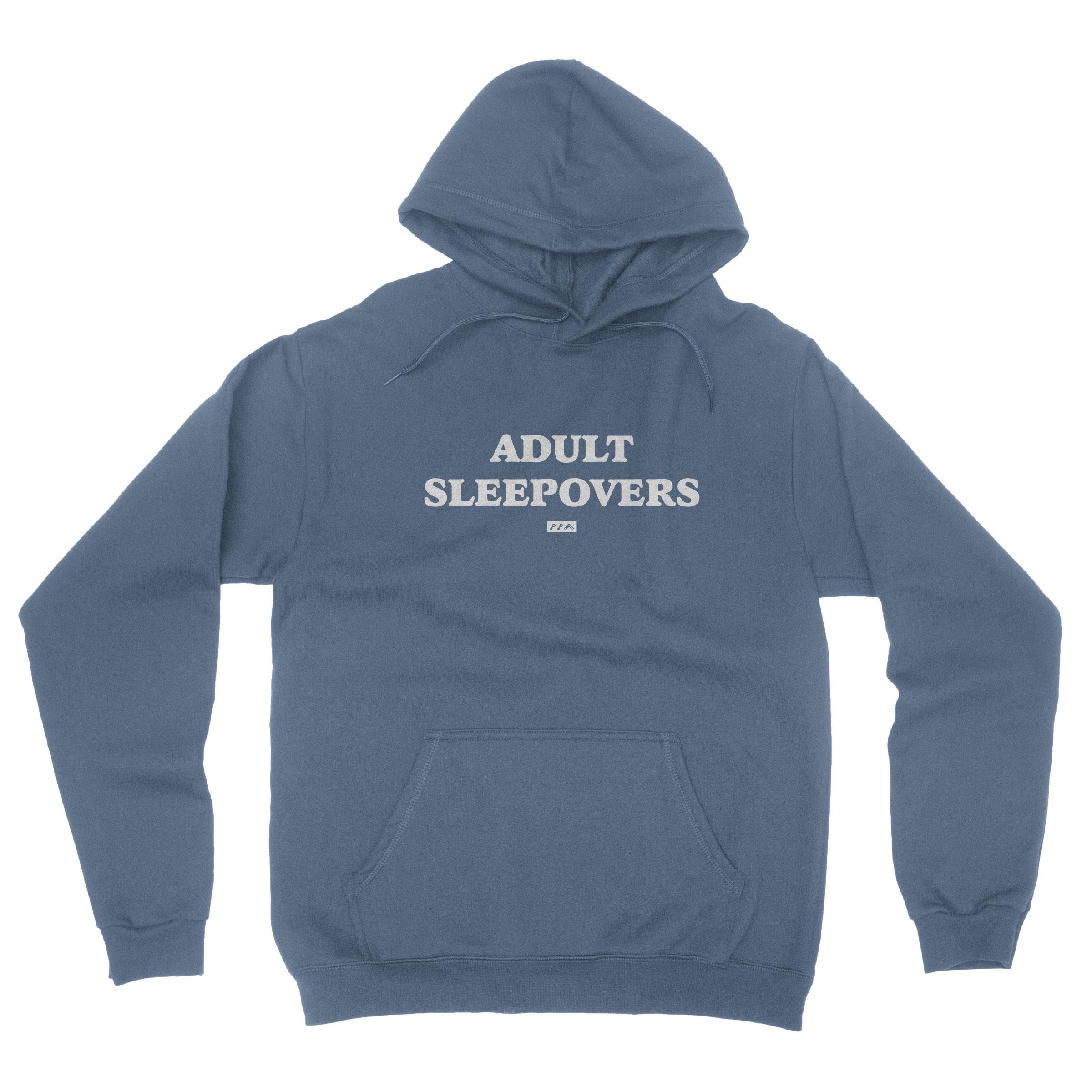 ADULT SLEEPOVERS funny adult hoodie sweatshirts in indigo
