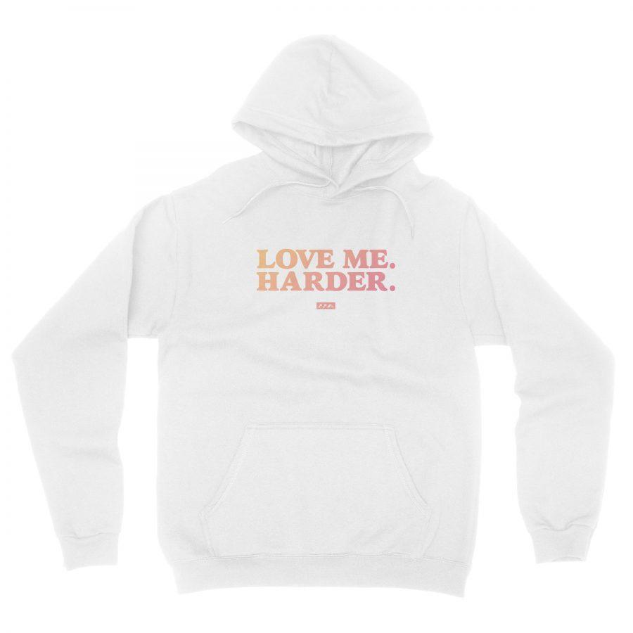 Love Me. Harder.