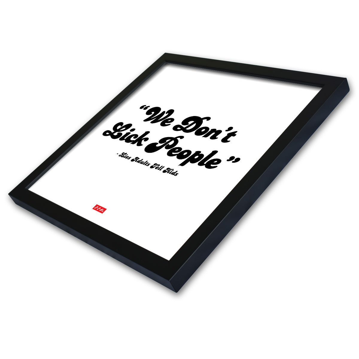 """""""WE DON'T LICK PEOPLE lies adults tell kids"""" funny sayings framed prints by kikicutt"""
