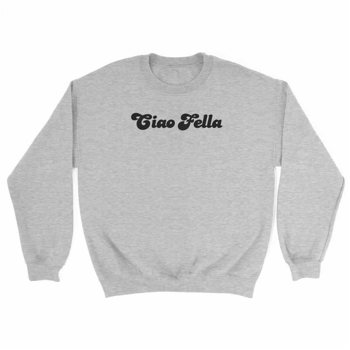 """CIAO FELLA"" funny sweatshirt in grey by kikicutt"