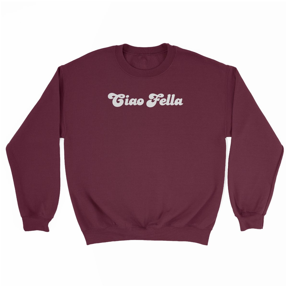 """CIAO FELLA"" funny sweatshirt in maroon by kikicutt"