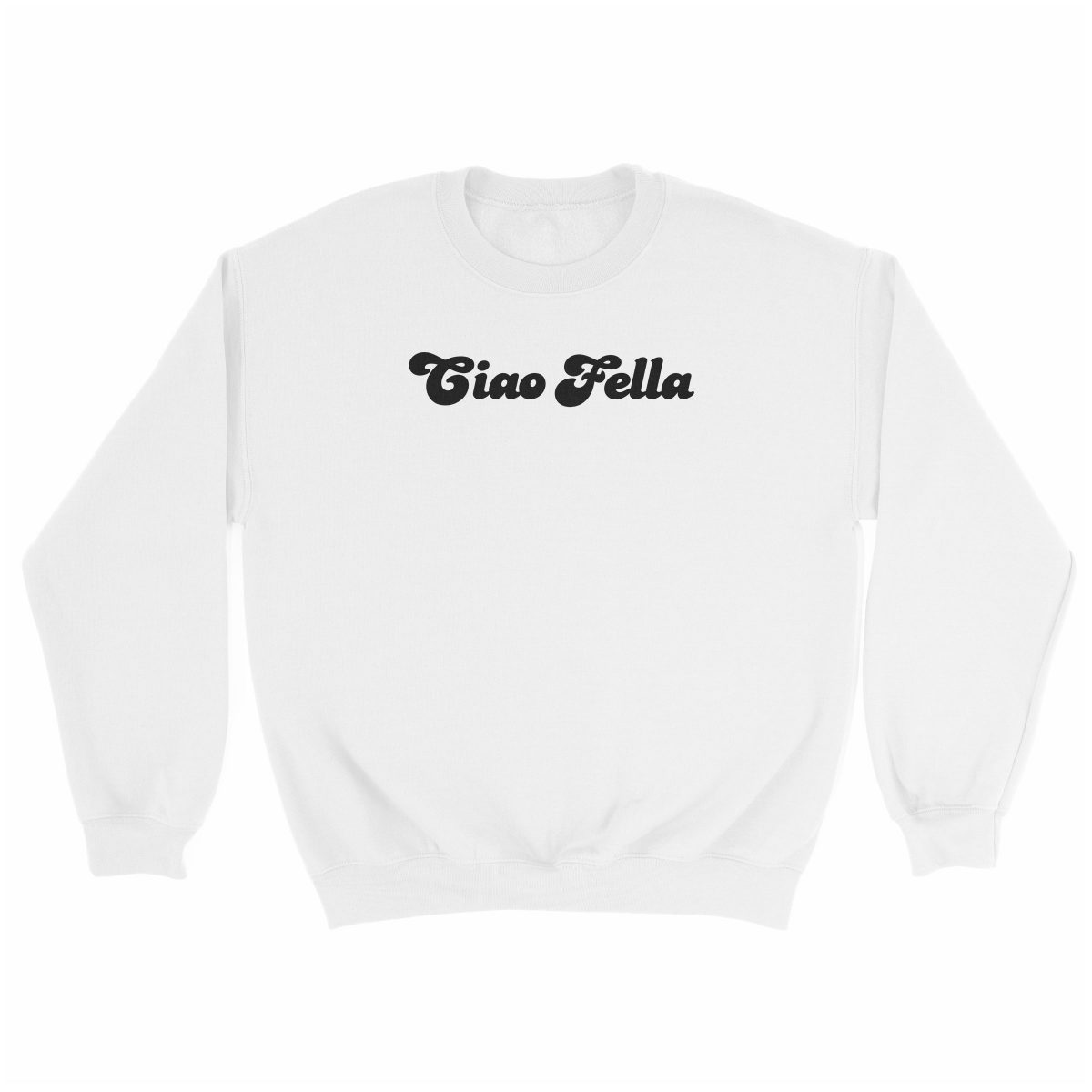 """CIAO FELLA"" funny sweatshirt in white by kikicutt"