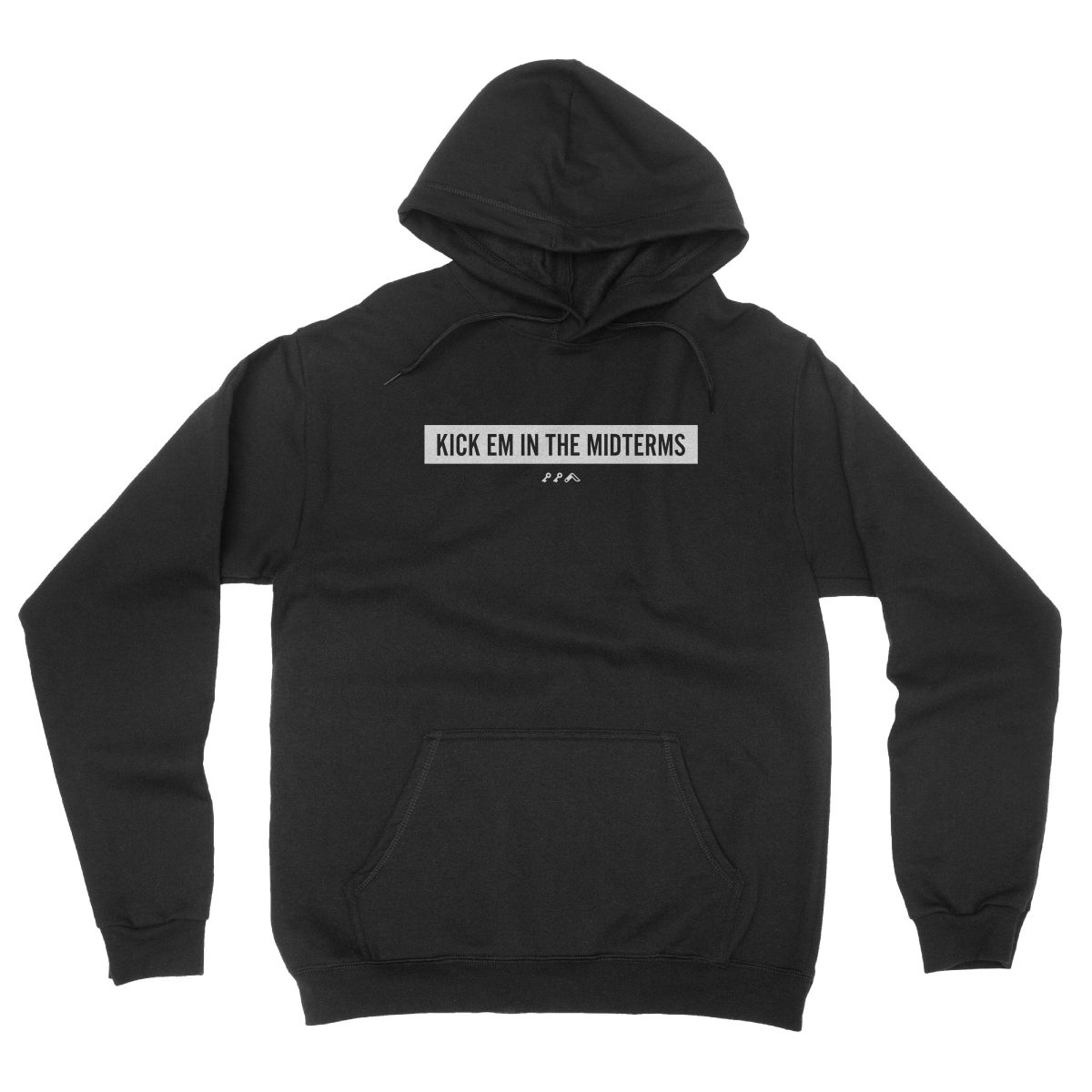 """KICK EM IN THE MIDTERMS"" funny political hoodie in black"