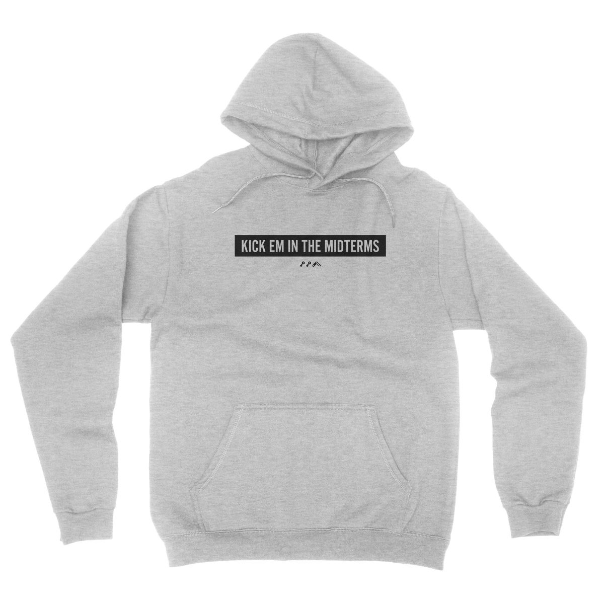 """KICK EM IN THE MIDTERMS"" funny political hoodie in grey"