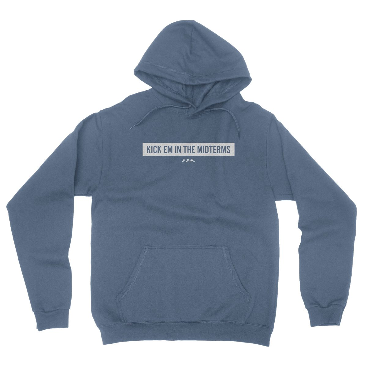 """KICK EM IN THE MIDTERMS"" funny political hoodie in indigo"