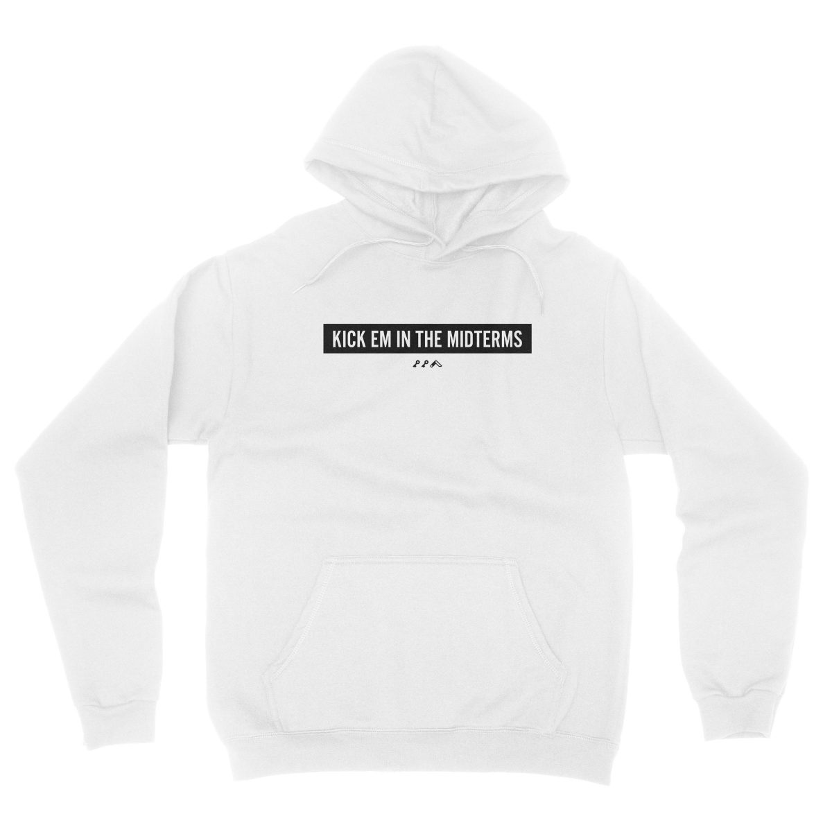 """KICK EM IN THE MIDTERMS"" funny political hoodie in white"