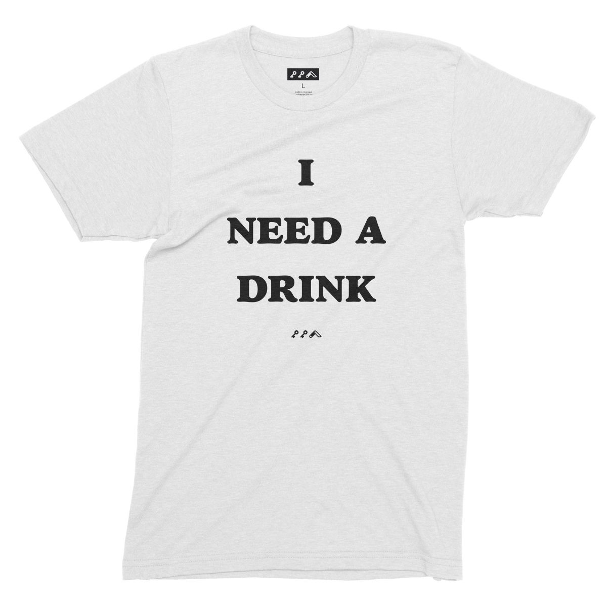 I NEED A DRINK funny sunday funday t-shirts in white