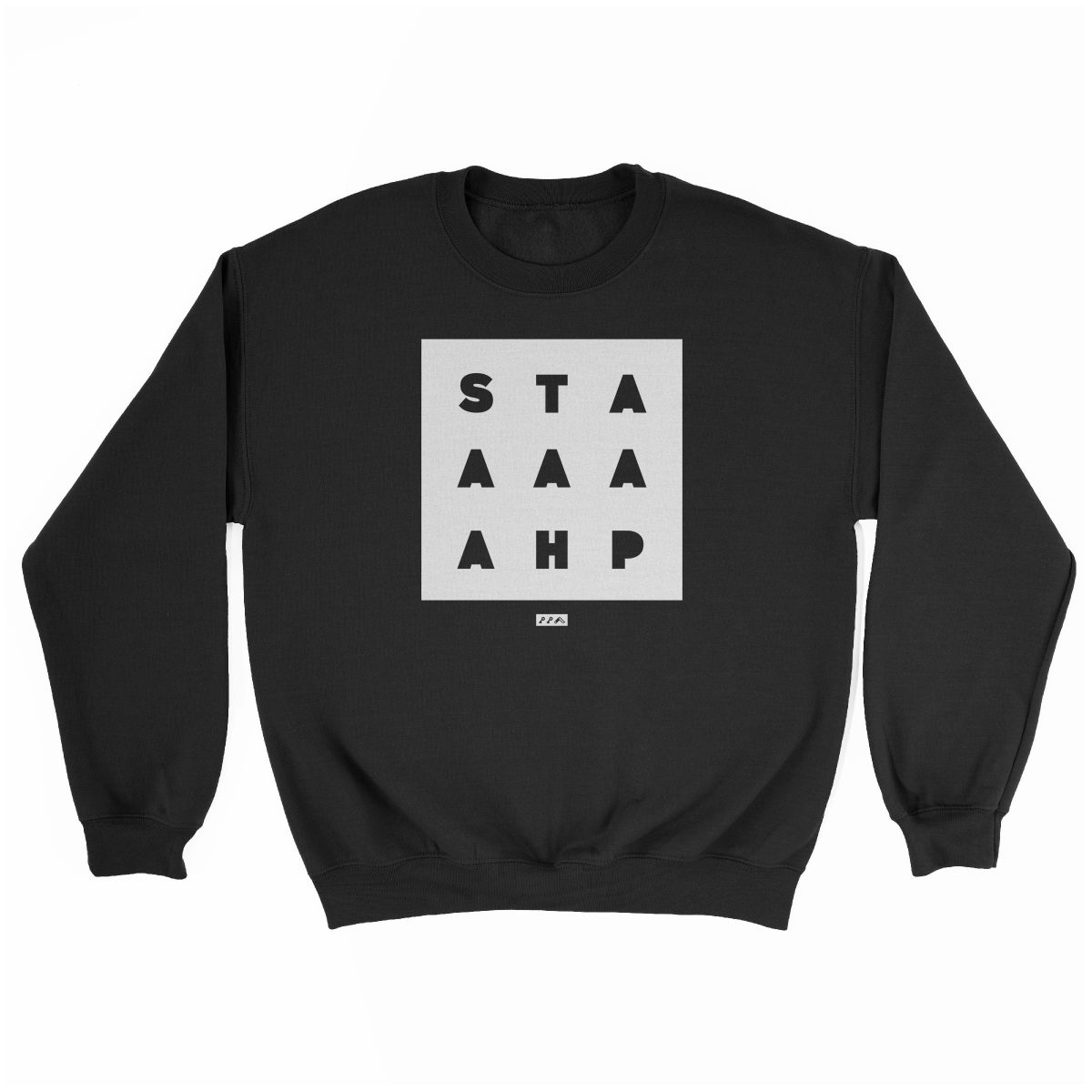 """STAAAAAHP"" funny philly slang sweatshirt in black"
