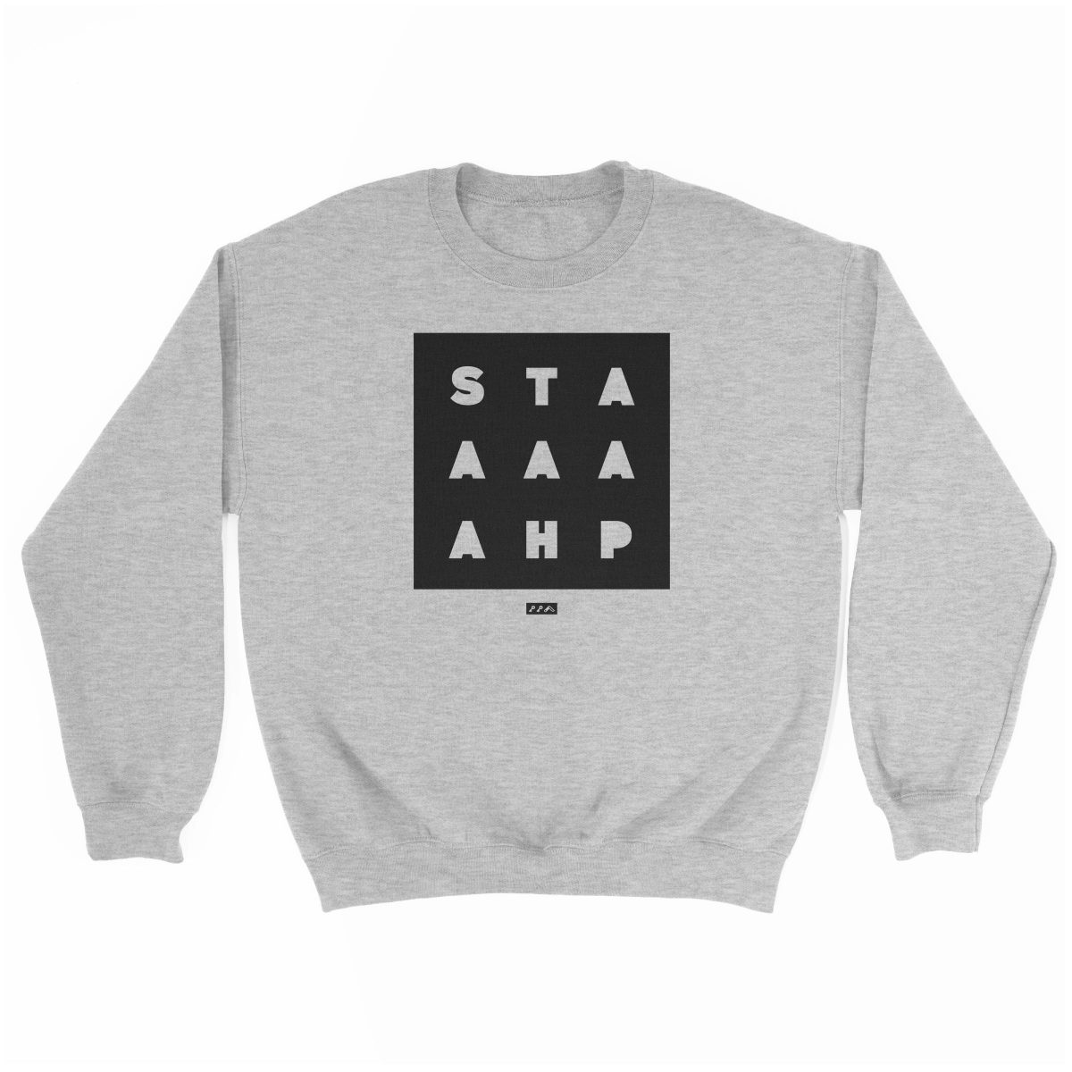 """STAAAAAHP"" funny philly slang sweatshirt in grey"