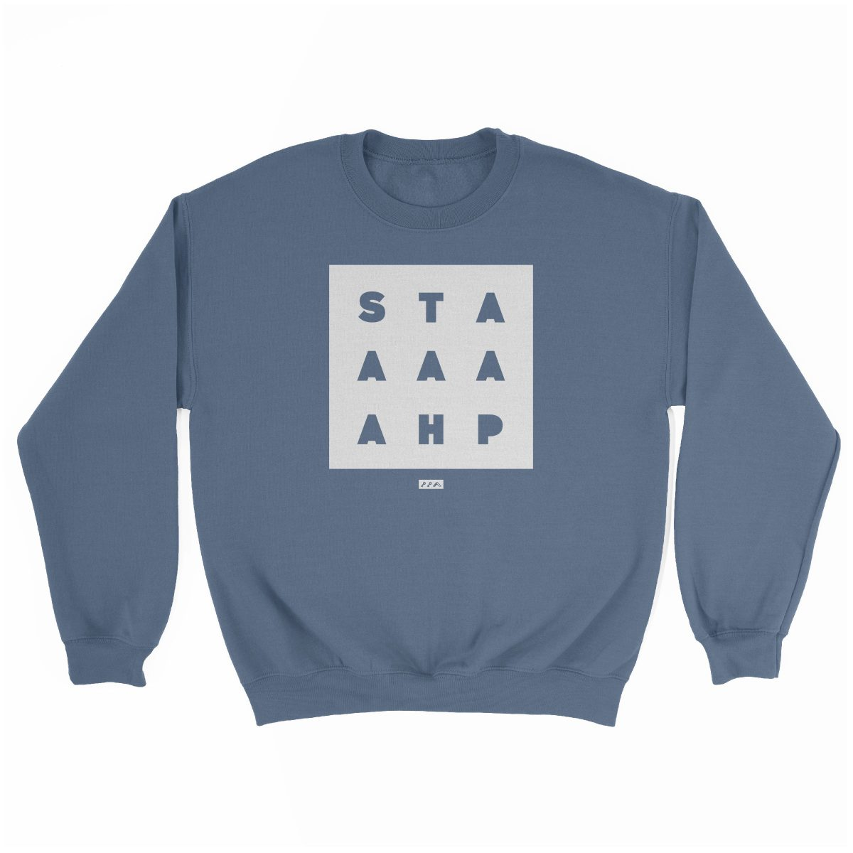 """STAAAAAHP"" funny philly slang sweatshirt in indigo"
