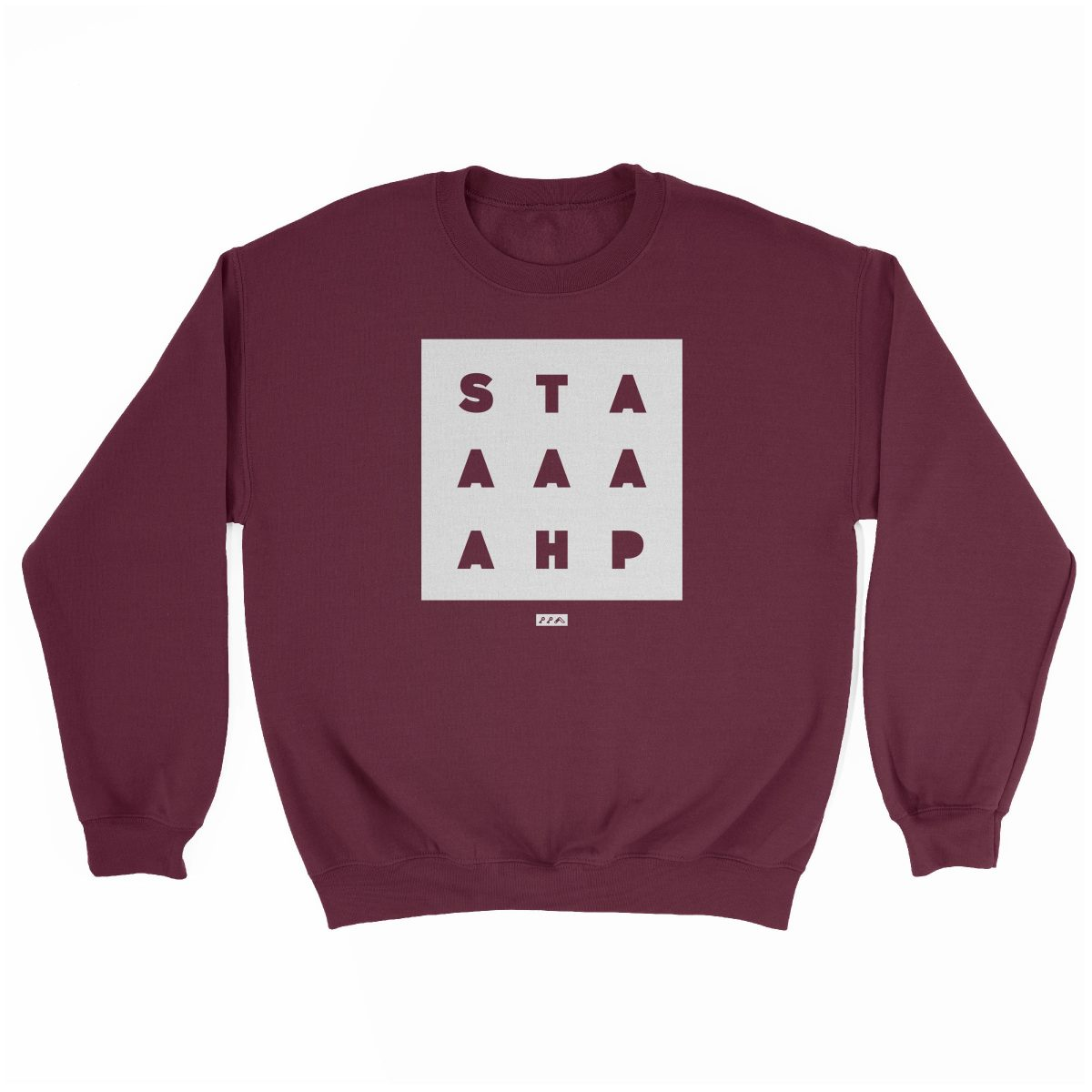 """STAAAAAHP"" funny philly slang sweatshirt in maroon"