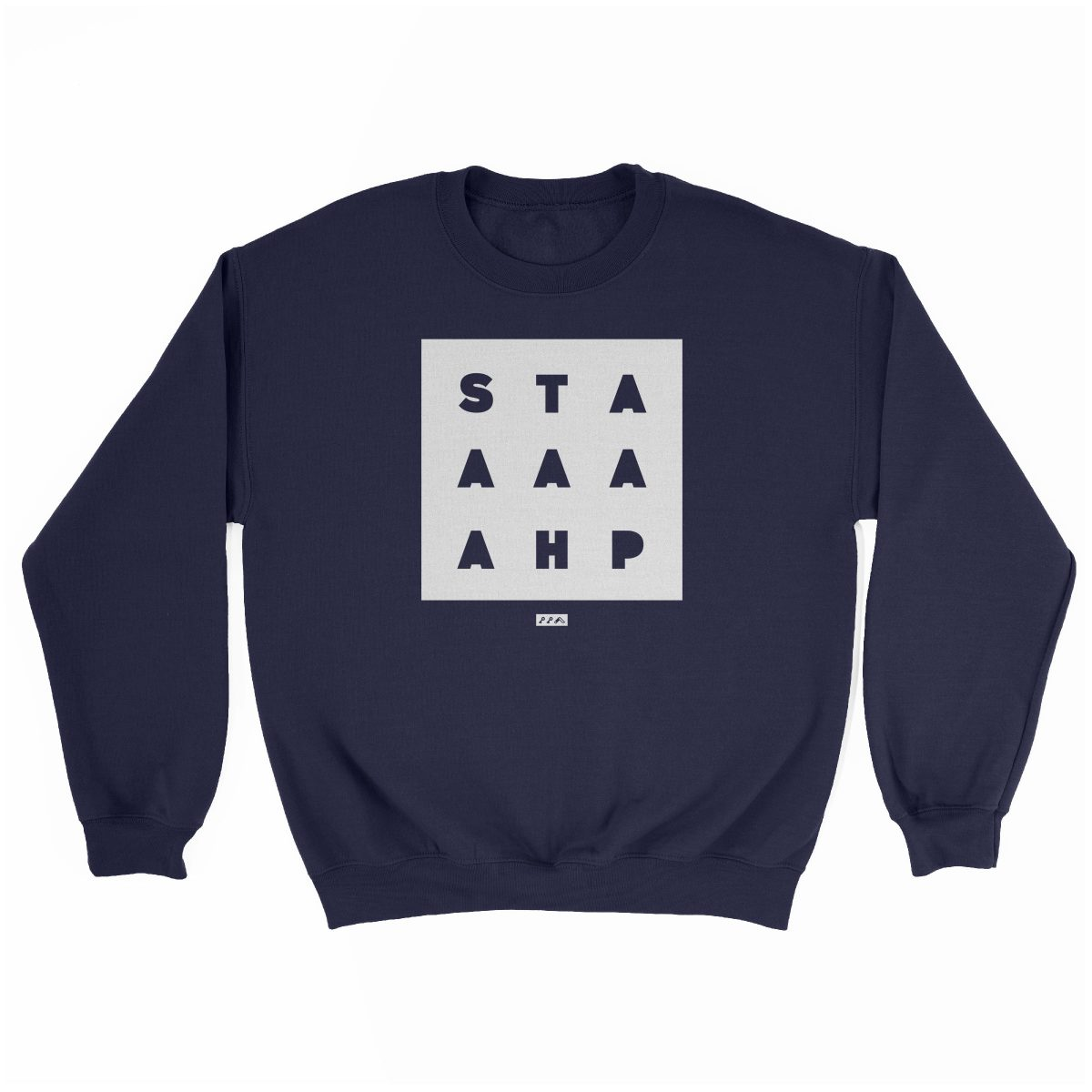 """STAAAAAHP"" funny philly slang sweatshirt in navy"