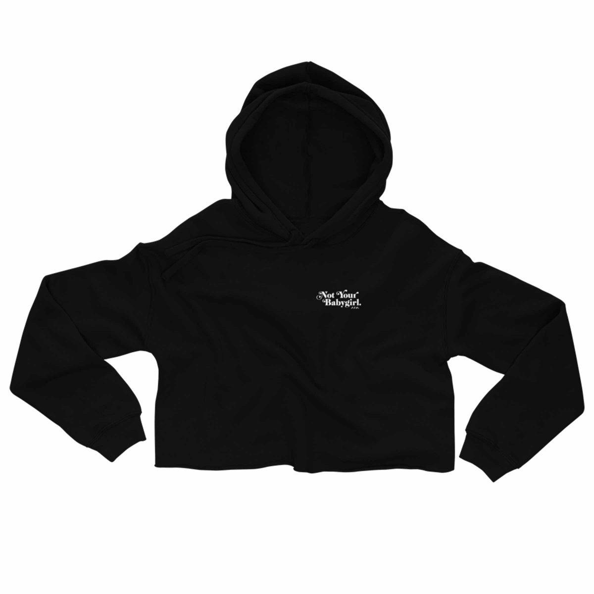NOT YOUR BABYGIRL soft crop hoodies by kikicutt sweatshirt store