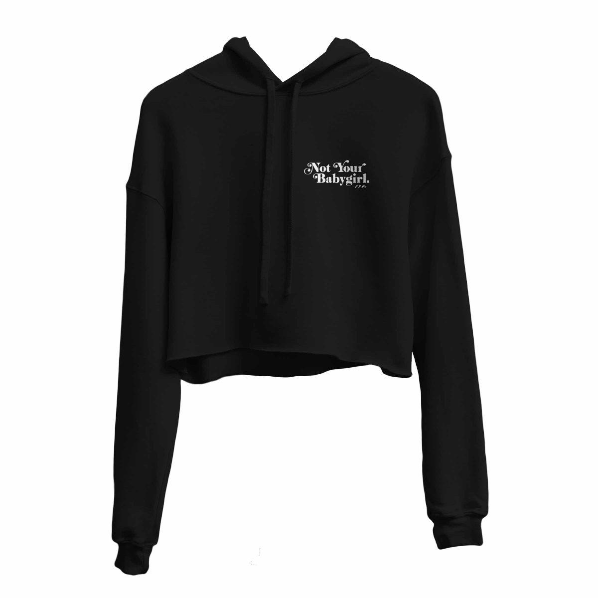 NOT YOUR BABYGIRL crop hoodie by kikicutt