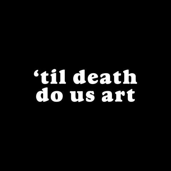 til death do us art