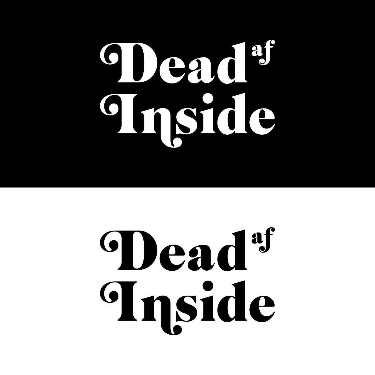 DEAD AF INSIDE design by kikicutt