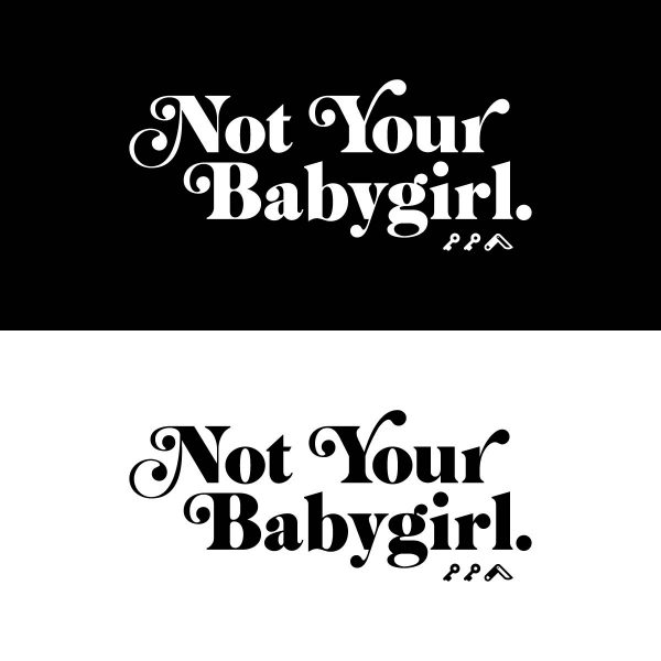 not your babygirl