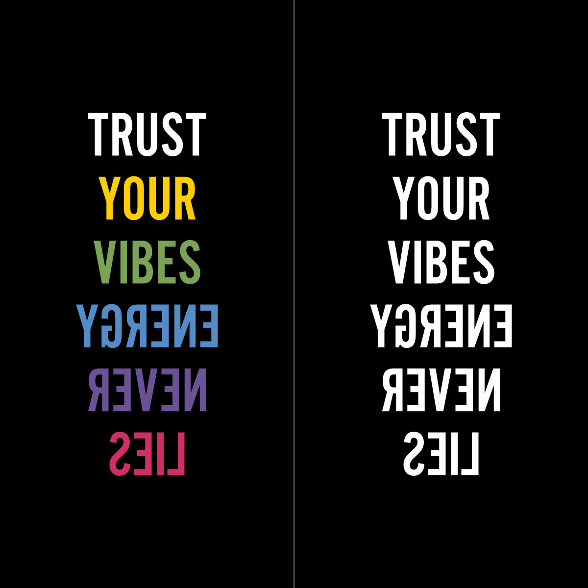 TRUST YOUR VIBES ENERGY NEVER LIES design by kikicutt